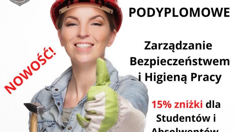 REKRUTACJA 2021/2022 – Studia podyplomowe:Zarządzanie Bezpieczeństwem i Higieną Pracy  !